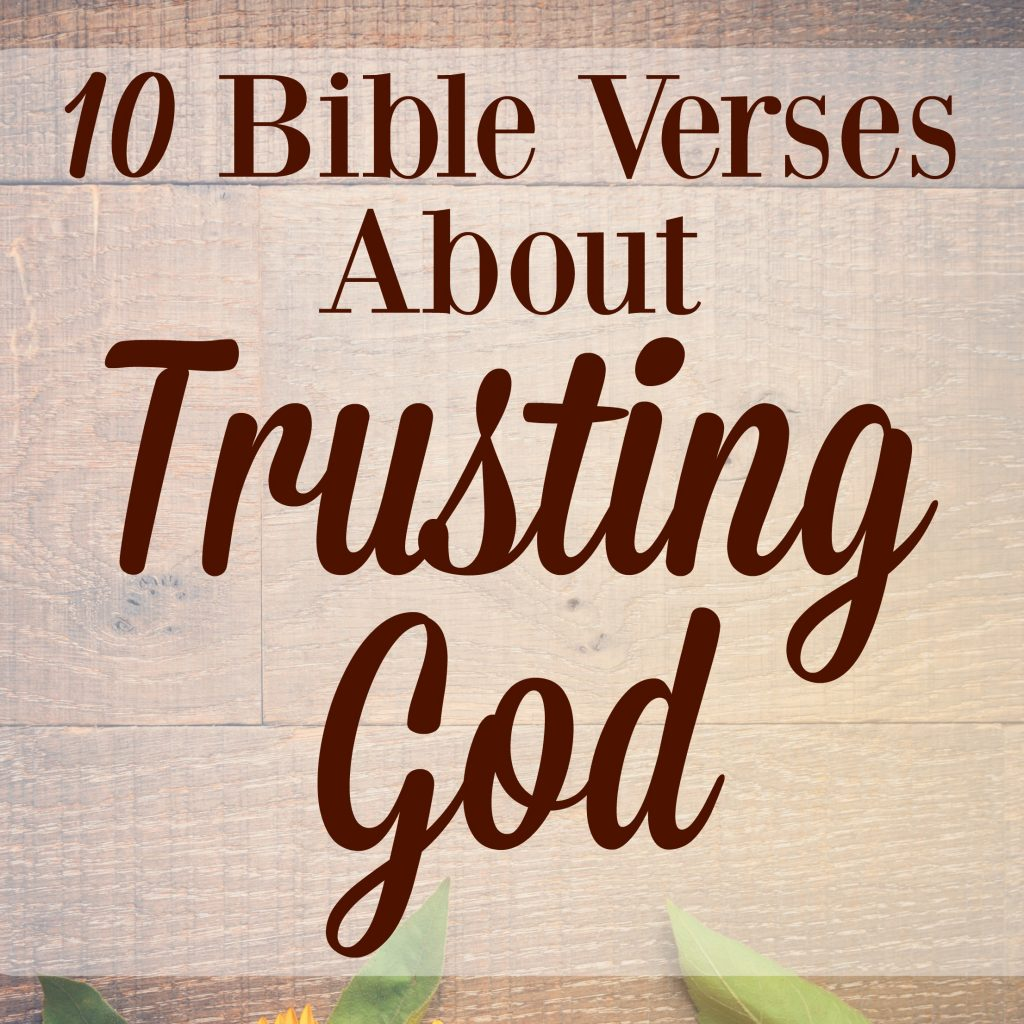 scripture on trusting god in difficult times